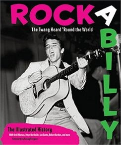Rockabilly_The_Twang_Heard_Round_the_World_The_Illustrated_History.jpeg