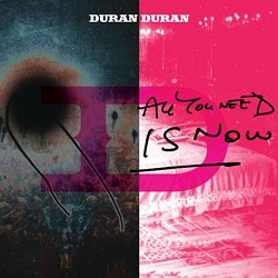 Duran Duran's All You Need Is Now