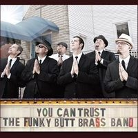 funky_butt_brass_band_you_can_trust_the_funky_butt_brass_band_thumb_200x200.jpeg