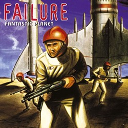 Failure's critically acclaimed 1996 album, Fantastic Planet.
