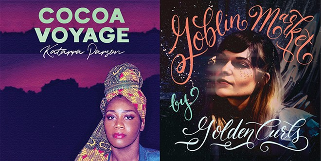 You can't go wrong with Goblin Market by Golden Curls or Voyage by Katarra Parson. - ALBUM ART