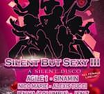 SILENT BUT SEXY III: A Silent Disco