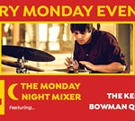 The Monday Night Mixer Hosted By The Keith Bowman Quartet