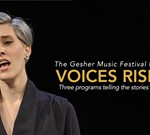 """Gesher Music Festival """"Voices Rising"""""""
