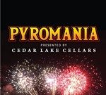 Cedar Lake Cellars Presents Pyromania
