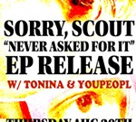 Sorry, Scout EP Release w/ Tonina & YOUPEOPL