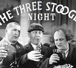 Three Stooges Night