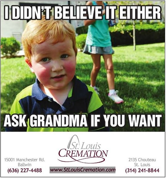 On second thought, maybe don't ask grandma about cremation. - TOWN & STYLE ST. LOUIS