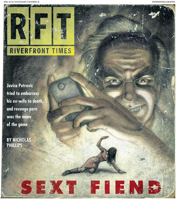 "Read the cover story: ""Sext Fiend: Jovica Petrovic tried to embarrass his ex-wife to death, and revenge porn was the name of the game."""