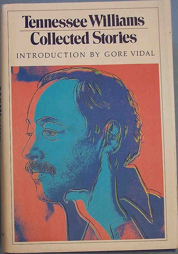 Tennessee Williams' short stories, with an intro from Gore Vidal. - CDRUMMBKS ON FLICKR
