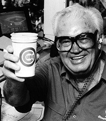 Somewhere out there Harry Caray is tipping his cups in appreciation.