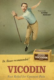 Give those vicodins back, Dr. House.