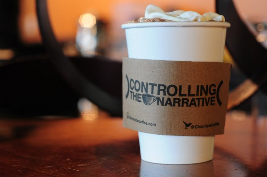 Chronicle Coffee's motto decorates every cup. - CAILLIN MURRAY