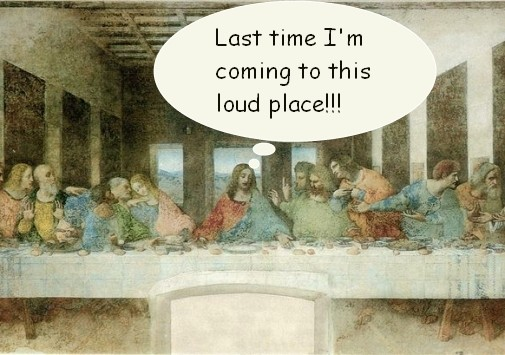 Jesus, it's loud in here.