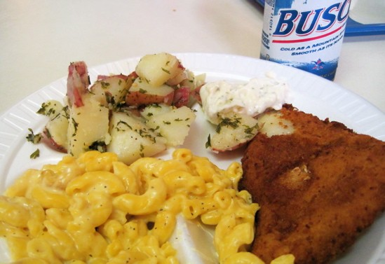 The holy trinity: Cod, mac & cheese, potato salad. Oh, yeah, and Busch. Make that the holy fournity. - ROBIN WHEELER