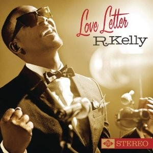 R. Kelly's Love Letter