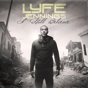 Lyfe Jennings' I Still Believe