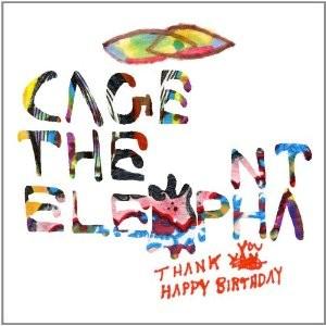 Cage the Elephant, Thank You Happy Birthday