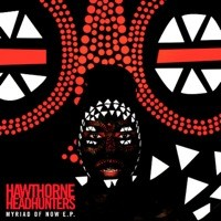 Hawthorne_Headhunters_Myriad_Of_Now_EP_Cover.jpg