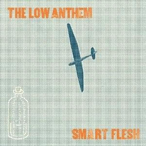 Low Anthem's Smart Flesh