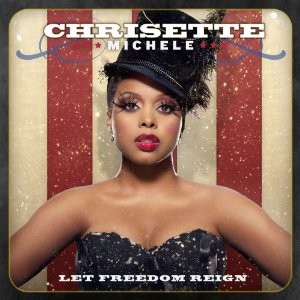 Chrisette Michele's Let Freedom Reign
