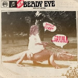 Beady Eye's Different Gear, Still Speeding