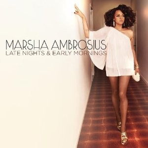Marsha Ambrosius' Late Nights, Early Mornings