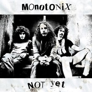 Monotonix's Not Yet