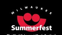 Summerfest 2011: What to Expect, What to See and More