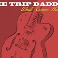 Homespun: The Trip Daddys, <i>What Comes Natural</i>