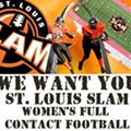 Ladies: Are You Tough Enough for Full-Contact Football? The St. Louis Slam Want to Know!