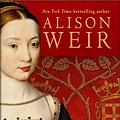Alison Weir Talks About Mary Boleyn and Slut-Shaming, Sixteenth-Century Style