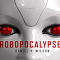Daniel H. Wilson: <i>Robopocalypse</i> Author Offers Advice on Surviving Robot Uprisings