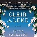<i>Clair de Lune</i>: Jetta Carleton's Other Lost Novel