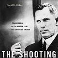 """""""The Most Famous Story Most Americans Have Never Heard"""": J. Frank Norris, <i>The Shooting Salvationist</i>"""