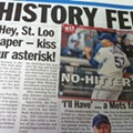 New Yorkers All Pissy Over <i>P-D</i>'s No-Hitter Asterisk; St. Louisans Bask in Attention