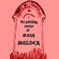 The Mark Mulder Pitching Obituary