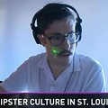 """KSDK (Channel 5) Investigates Quirky, Totally Unexplored """"Hipster Culture"""" in St. Louis"""