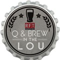 RFT's Q and Brew in the Lou Presale Starts June 25