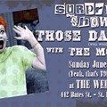 "Secret Show Tonight at the Wedge with the Monads and Those Dar""nolds""! [UPDATE: It's Canceled.]"