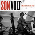 Son Volt Releases New Album, <em>American Central Dust</em>