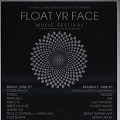 The First Ever Float Yr Face Festival: You. This Weekend. Eff Yes