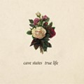 Cave States' <i>True Life</i> Is a Smart, Folksy Exercise in Restraint