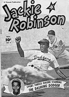 Jackie Robinson starred on the diamond and in the - pages of his own comic book.
