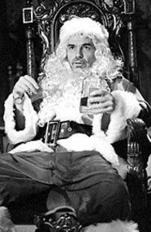 TRACY  BENNETT - Billy Bob Thornton (as the titular Bad Santa) has your Christmas present right here