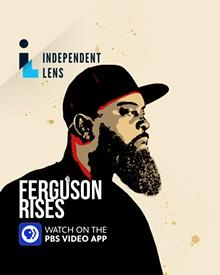 Ferguson Rises - Uploaded by Rico Bush