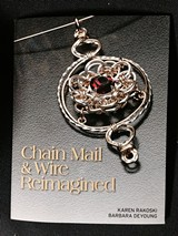 MARILYNNE LIPSHUTZ - Chain Maille and Wire Re-Imagined by Barbara DeYoung and Karen Rakoski