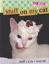 Stuff on My Cat: The Book by Mario Sarza