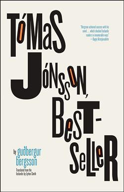 """Tómas Jónsson, Bestseller"" by Gudbergur Bergsson (Iceland), translated by Lytton Smith. - PHOTO PROVIDED"