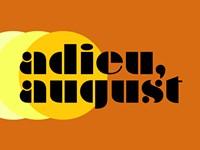 Calendar preview: Adieu, August